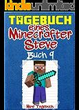 Tagebuch eines Minecrafter Steve: Buch 9: (Inoffizielle)