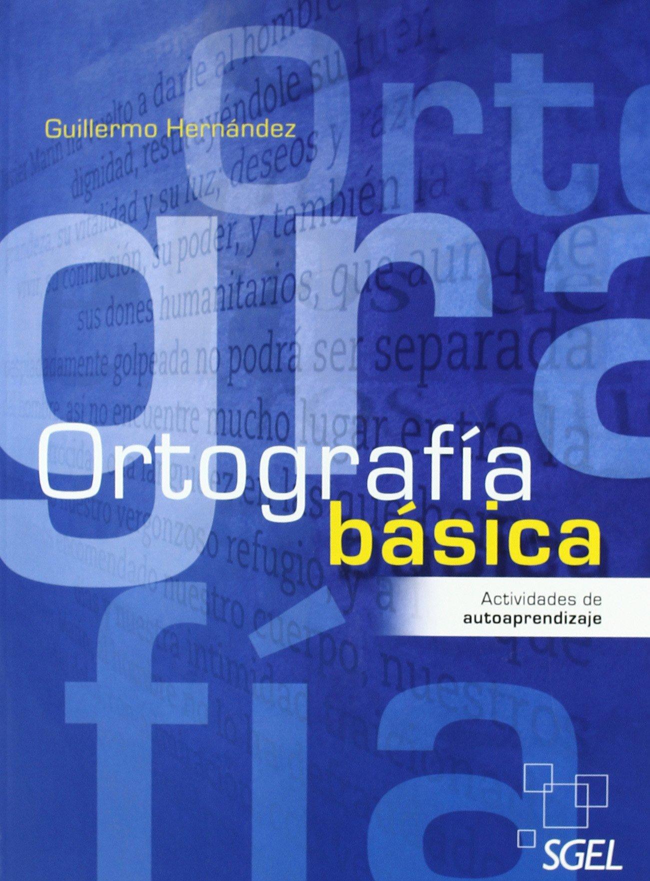 Ortografía Básica Tapa blanda – 29 mar 2010 Guillermo Hernández García S.G.E.L. 8497785991 Educational material