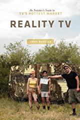Reality TV: An Insider's Guide to TV's Hottest Market Kindle Edition
