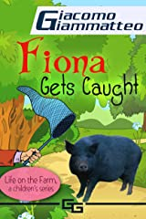 Fiona Gets Caught (Life on the Farm for Kids  Book 2) Kindle Edition