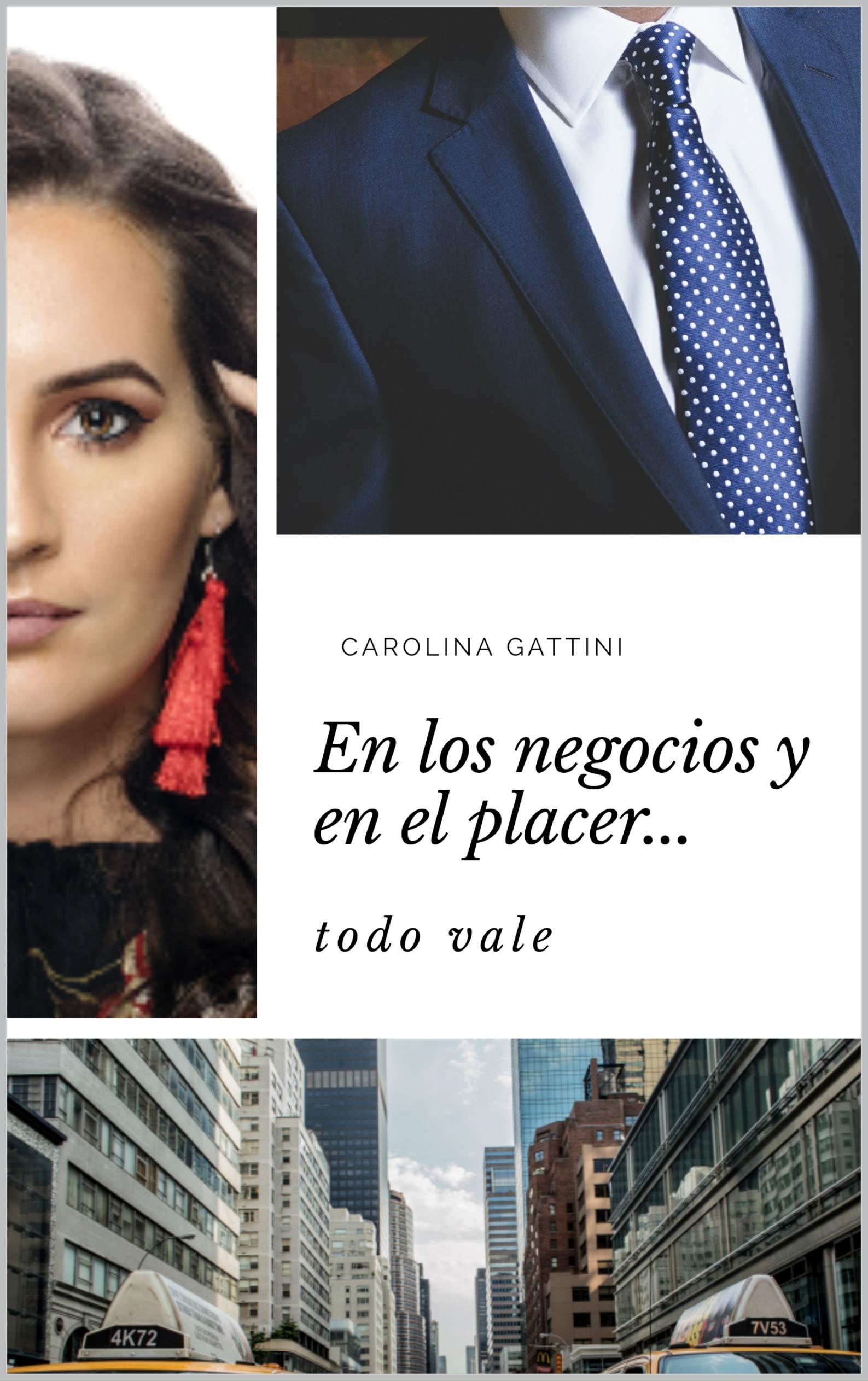 En los negocios y en el placer... : todo vale. por Carolina Gattini