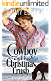 A Cowboy and his Christmas Crush: A Johnson Brothers Novel (Chestnut Ranch Cowboy Billionaire Romance Book 3)