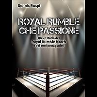 Royal Rumble che passione: Breve storia del Royal Rumble Match e dei suoi protagonisti