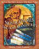 Nostradamus: The Lost Manuscript: The Code That Unlocks the Secrets of the Master Prophet