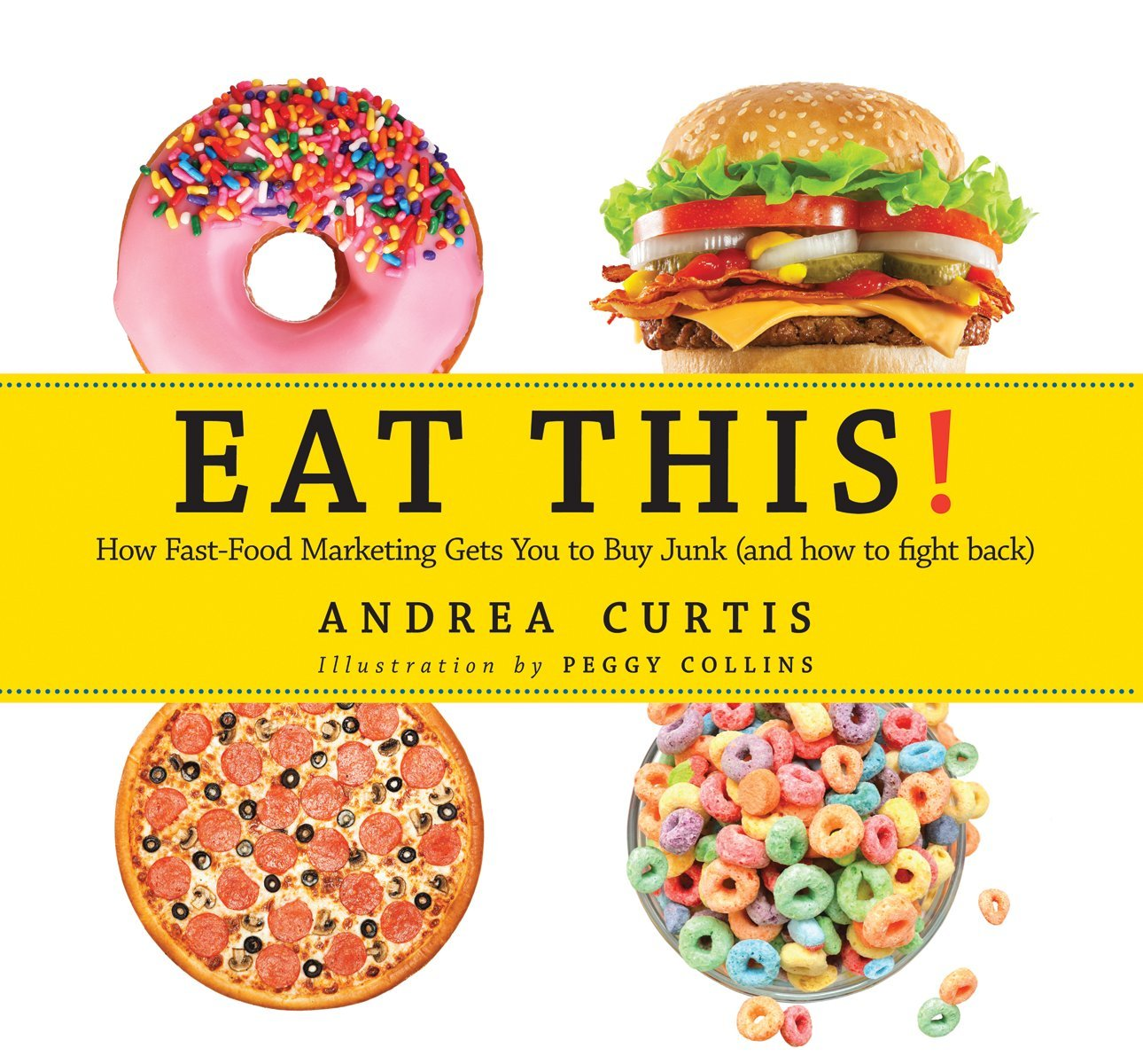 Eat This!: How Fast Food Marketing Gets You to Buy Junk (And How To Fight Back) pdf