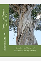 From the Trunk to the Tip: Genealogy and History of Manansala-Concengco Clan Kindle Edition