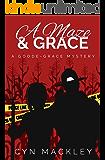 A Maze & Grace: A Goode-Grace Mystery (Goode-Grace Mysteries Book 2)