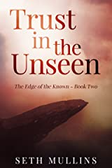 Trust in the Unseen (The Edge of the Known Book 2) Kindle Edition