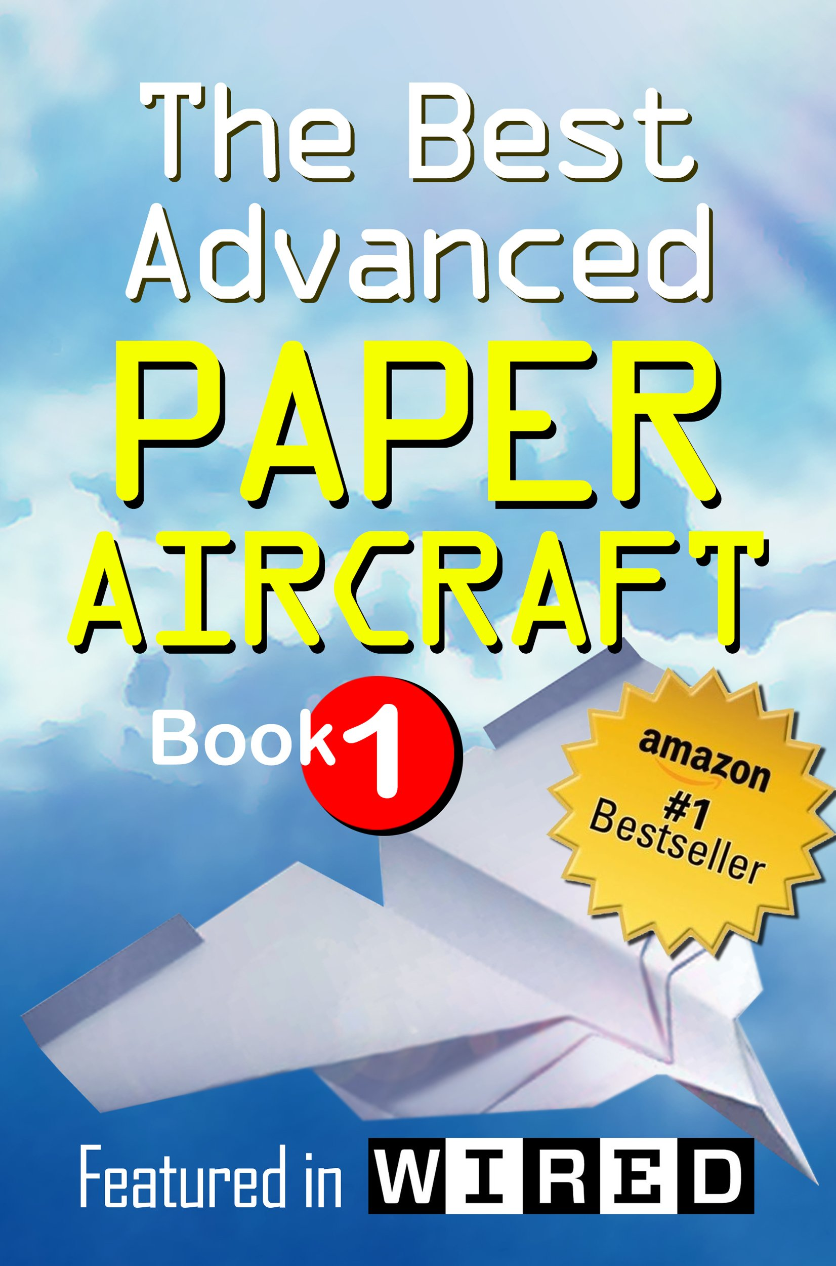 The Best Advanced Paper Aircraft Book 1  Long Distance Gliders Performance Paper Airplanes And Gliders With Landing Gear  English Edition