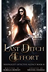 Last Ditch Effort (Moonlight Detective Agency Book 1) Kindle Edition
