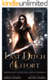 Last Ditch Effort (Moonlight Detective Agency Book 1)