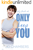 Only Keep You (Only Colorado Book 4)