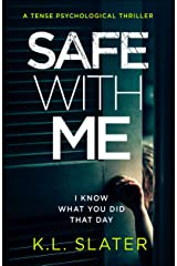 Safe With Me: A tense psychological thriller Kindle Edition