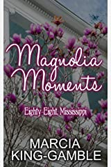 Magnolia Moments (Eighty-Eight Mississippi Book 5) Kindle Edition