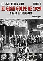 EL GRAN GOLPE DE 1929: LA CAJA DE PANDORA (EL