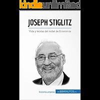 Joseph Stiglitz: Vida y teorías del nobel de Economía (Cultura económica)