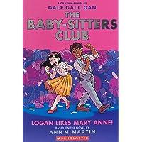 Baby-Sitters Club Graphic Novel # 8: Logan Likes Mary Ann!