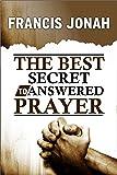 The Best Secret To Answered Prayer