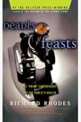 Deadly Feasts: Tracking The Secrets Of A Terrifying New Plague Kindle Edition