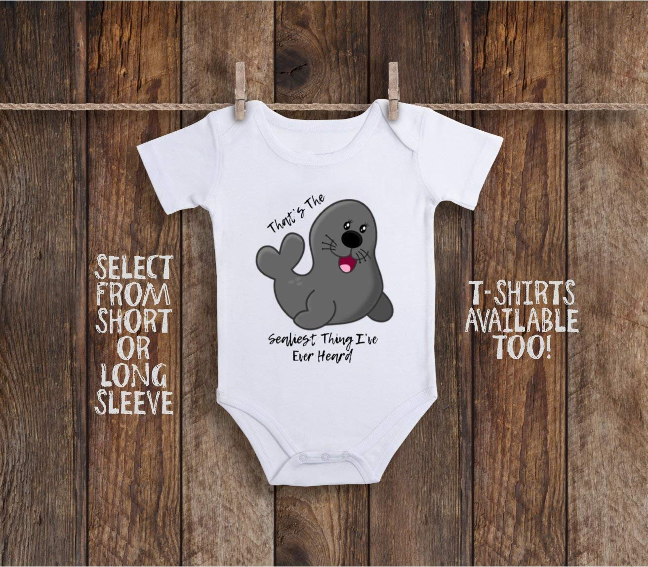 Funny That's The Sealiest Thing I've Ever Heard Baby Bodysuit or Shirt For Silly Arctic Seal Animal
