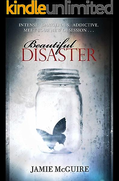 Beautiful Disaster A Novel Kindle Edition By Mcguire Jamie Literature Fiction Kindle Ebooks Amazon Com