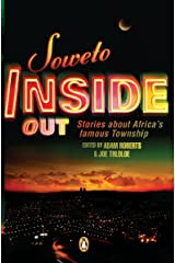 Soweto Inside Out: Stories about Africa's famous Township Kindle Edition