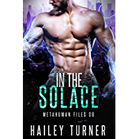 In the Solace (Metahuman Files Book 6) (English Edition)