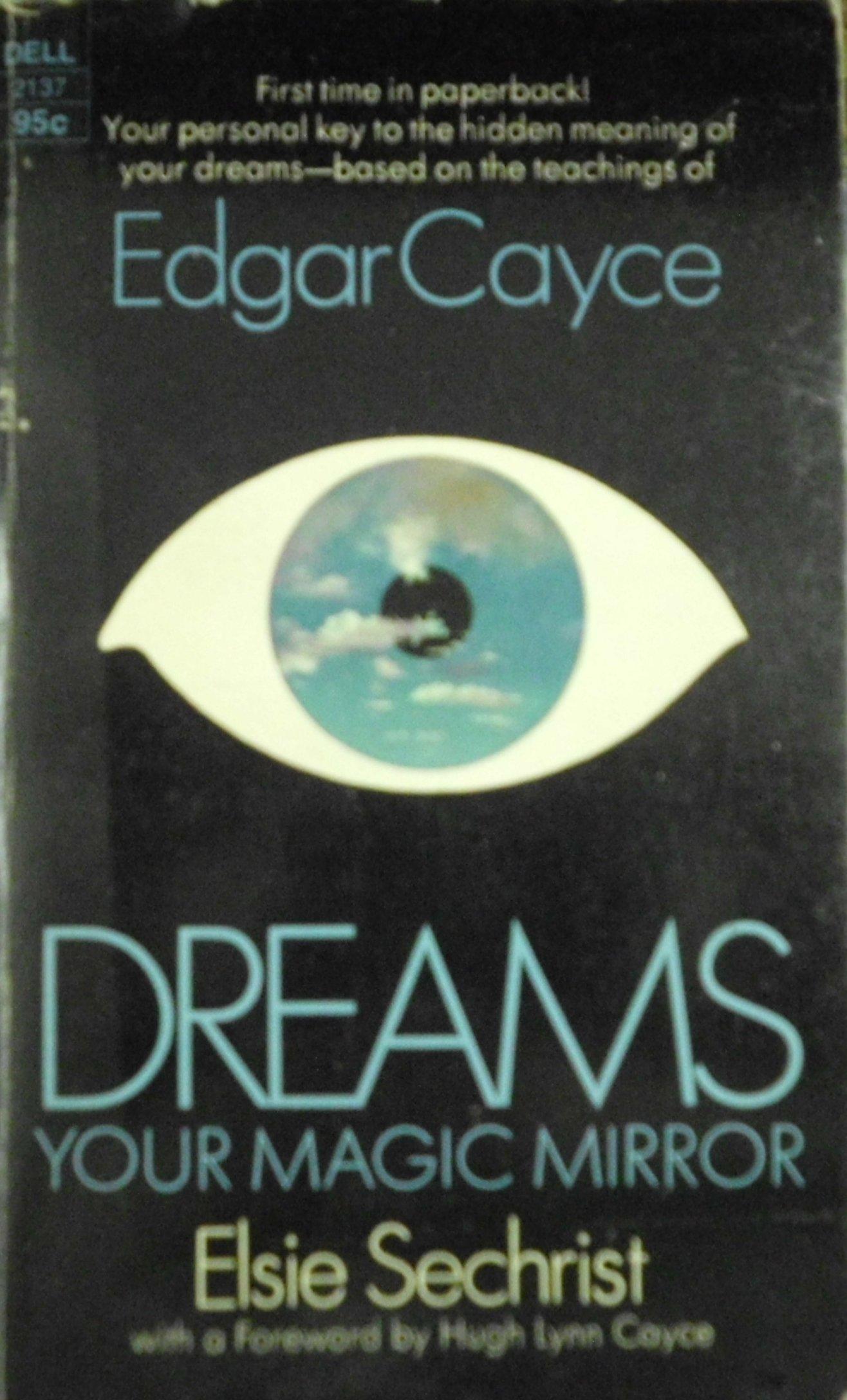 Dreams - Your Magic Mirror - Edgar Cayce, Sechrist, Elsie