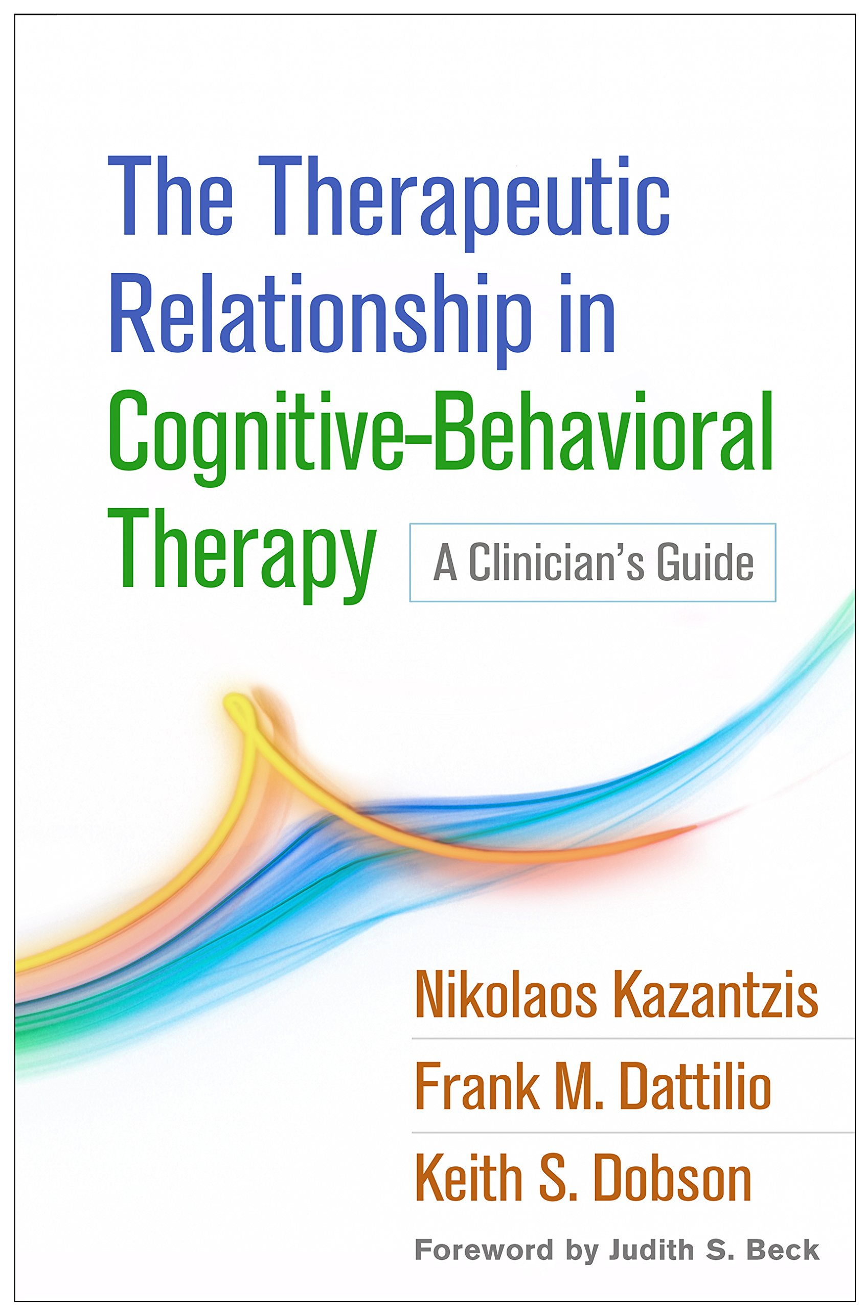 The Therapeutic Relationship In Cognitive Behavioral Therapy  A Clinician's Guide