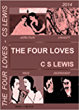 The Four Loves: Affection, Friendship, Eros, Charity (English Edition)