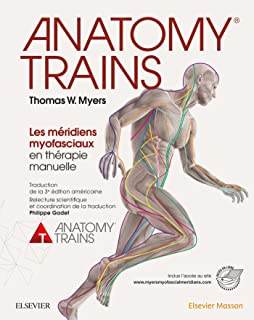 Anatomy Trains: Myofascial Meridians for Manual and Movement