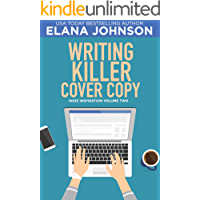 Writing Killer Cover Copy (Indie Inspiration for Self-Publishers Book 2)