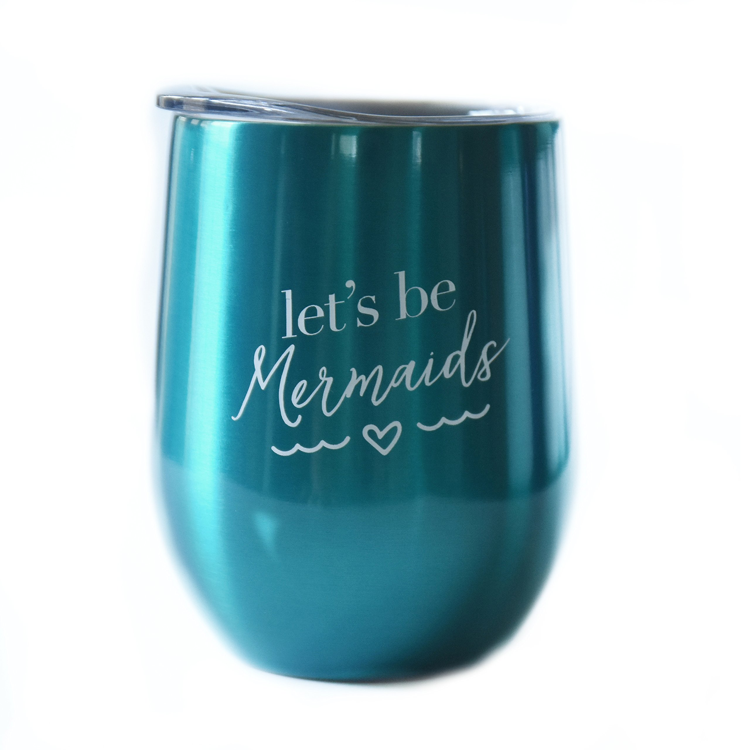 Let's Be Mermaids - 10 oz Stainless Steel Stemless Wine Glass Tumbler with Lid - Wine Tumbler Sippy Cup for Adults - Mermaid Lover Gift