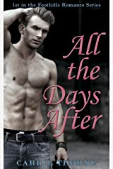 All the Days After: 1st in the Foothills Romance Series Kindle Edition