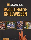 Sizzle Brothers: Das ultimative Grillwissen