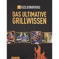 Sizzle Brothers: Das ultimative Grillwissen: Das Grillbuch der YouTube-Stars