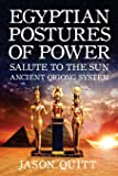 Egyptian Postures Of Power: Salute To The Sun