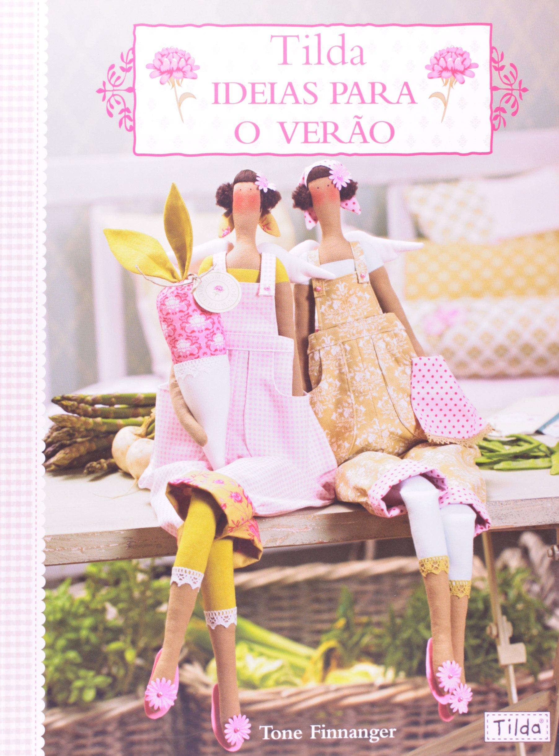 Tilda. Ideias Para o Verão (Em Portuguese do Brasil): Amazon.es: Tone Finnanger: Libros