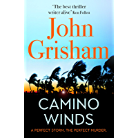 Camino Winds: The Ultimate Summer Murder Mystery from the Greatest Thriller Writer Alive