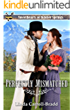 Perfectly Mismatched (Sweethearts of Jubilee Springs Book 1)