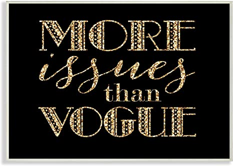 Amazon Com Stupell Industries More Issues Than Vogue Bling Wall Plaque 10 X 15 Multi Color Paintings