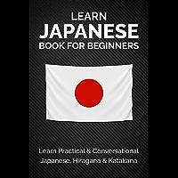 Learn Japanese Book For Beginners : Learn Practical & Conversational Japanese, Hiragana & Katakana (Japanese Learning…