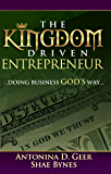 The Kingdom Driven Entrepreneur: Doing Business God's Way