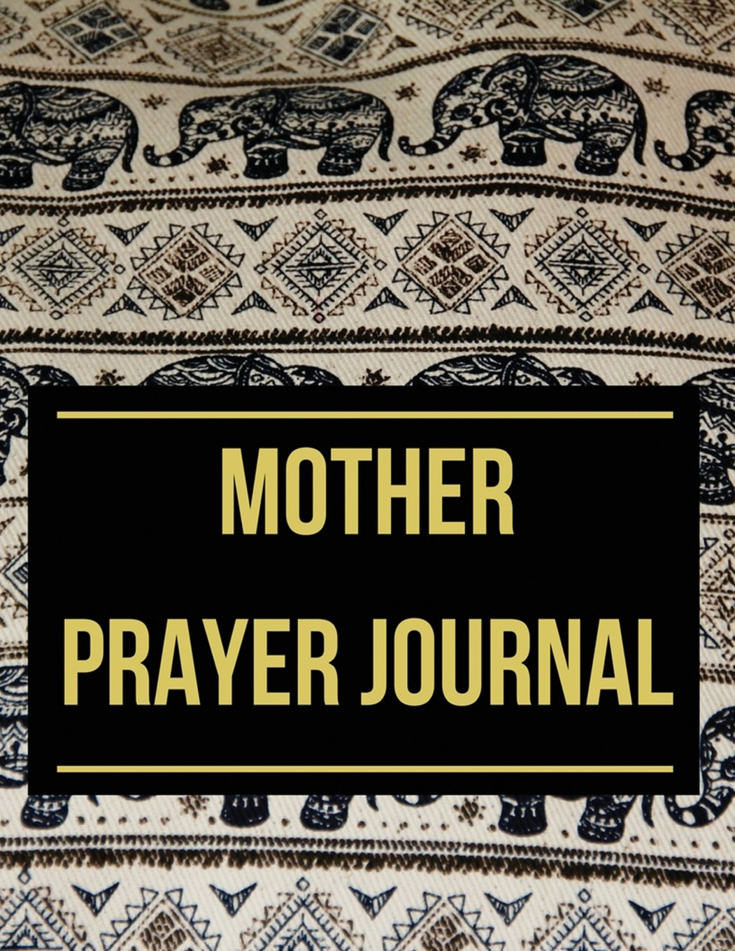 Read Online Mother Prayer Journal: With Calendar 2018-2019,Daily Guide for prayer, praise and Thanks Workbook : size 8.5x11 Inches Extra Large Made In USA (My Bible Study Journal) (Volume 5) pdf