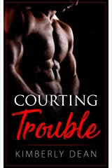 Courting Trouble (The Courting Series Book 1) Kindle Edition