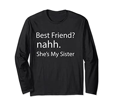 Amazoncom Best Friendsnahh Shes My Sister Happy Friendship Day