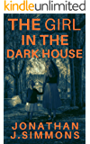 The Girl in the Dark House (The Secret of The Ghost Book 1)