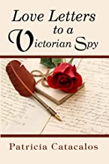 Love Letters to a Victorian Spy (Spy Series Book 1) Kindle Edition