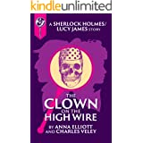 The Clown on the High Wire: A Sherlock and Lucy Short Story (The Sherlock and Lucy Mystery Series Book 10)