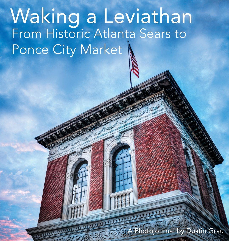 Download Waking a Leviathan: From Historic Atlanta Sears to Ponce City Market pdf